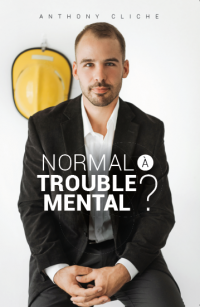 Vignette du livre Normal à trouble mental ? - Anthony Cliche
