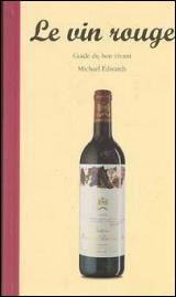 Vignette du livre Vin Rouge (Le) - Michael Edwards