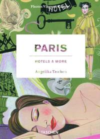 Vignette du livre Paris : Hotels & More