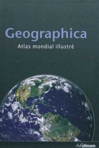 Geographica : Atlas Mondial Illustré