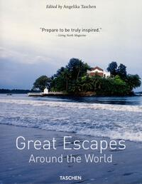 Vignette du livre Great Escapes Around The World - Angelika Taschen