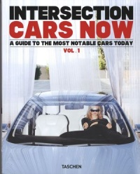 Vignette du livre Intersection cars now : a guide to the most notable cars today T.
