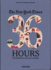 Vignette du livre The New York Times, 36 hours : 150 weekends in the USA & Canada