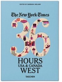 Vignette du livre The New York Times, 36 hours (en français): USA & Canada Ouest