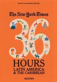 Vignette du livre The New York Times, 36 hours : Latin America & the Caribbean