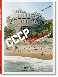 Vignette du livre CCCP : Cosmic Communist Constructions Photographed - Frédéric Chaubin, Paul Smith