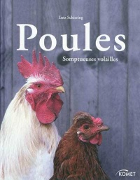 Poules : somptueuses volailles - Lutz Schiering