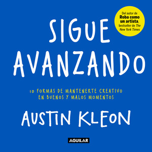 Vignette du livre Sigue avanzando 10 formas para mantenerse creativo en buenos y malos momentos / Keep Going : 10 Ways to Stay Creative in Good Times and Bad