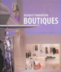Design et innovations: boutiques - Carles Broto i Comerma