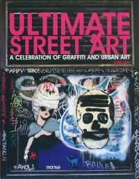Vignette du livre Ultimate Street art : A celebration of graffiti and urban art