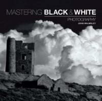 Vignette du livre Mastering Black and White Photography - John Walmsley