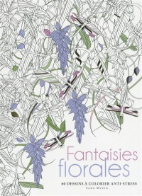 Vignette du livre Fantaisies florales: 60 dessins à colorier anti-stress