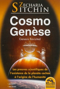 CosmoGenèse: genesis revisited : les preuves scientifiques de l'e - Zecharia Sitchin