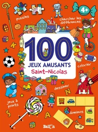100 jeux amusants : Saint-Nicolas : 4 +