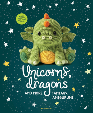 Vignette du livre Unicorns, Dragons and More Fantasy Amigurumi