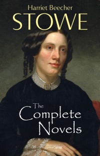 Vignette du livre The Complete Novels of Harriet Beecher Stowe
