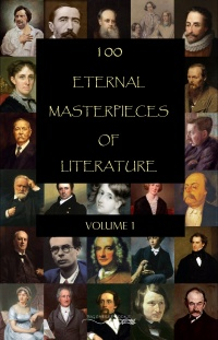Vignette du livre 100 Eternal Masterpieces of Literature - volume 1