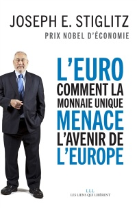 Vignette du livre L'euro : comment la monnaie unique menace l'avenir de l'Europe