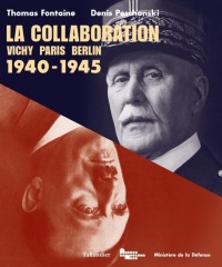 Vignette du livre Collaboration (La): 1940-1945 : Vichy-Paris-Berlin - Denis Peschansky, Thomas Fontaine