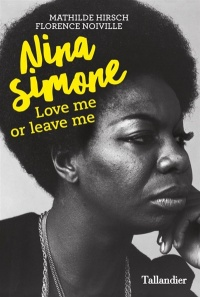 Nina Simone : Love me or Leave me, Florence Noiville