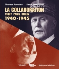 Vignette du livre La collaboration : Vichy, Paris, Berlin : 1940-1945 - Thomas Fontaine, Denis Peschanski