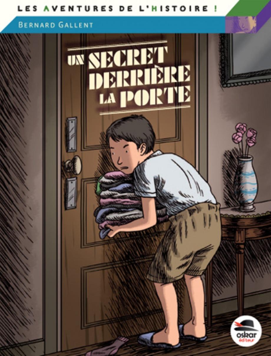 Un secret derrière la porte: en juin 1944, ...