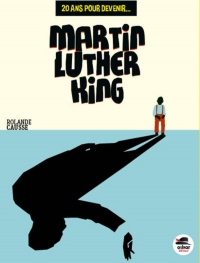 Vignette du livre Martin Luther King - Rolande Causse