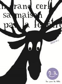 Livres jeunesse 0 3 ans for Dans la foret un grand cerf regardait par la fenetre