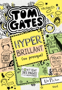 Tom Gates T.10 : Hyper brillant (ou presque) - Liz Pichon