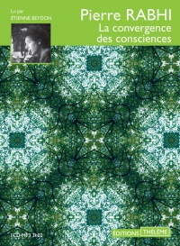 Vignette du livre La convergence des consciences  CD mp3  (3h02)