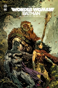 Vignette du livre Wonder Woman, Batman : La chute de Tir Na Nog - Liam Sharp