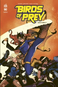 Vignette du livre Birds of Prey Rebirth T.1 : Qui est oracle ?