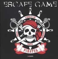 Vignette du livre Escape Game : Pirates - Eric Nieudan, Margot Briquet