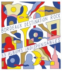 Vignette du livre Bordeaux, destination rock : 33 albums indispensables