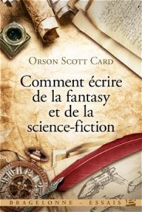 Vignette du livre Comment écrire de la fantasy et de la science-fiction - Orson scott Card