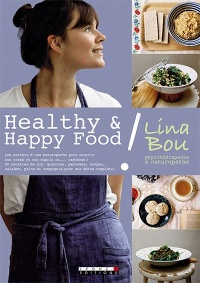 Vignette du livre Healthy & Happy Food ! - Lina Bou