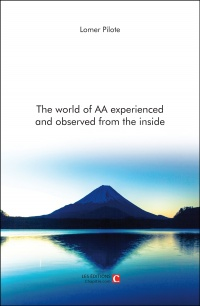 Vignette du livre The world of AA experienced and observed from the inside