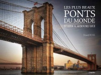 Les plus beaux ponts du monde - David Ross