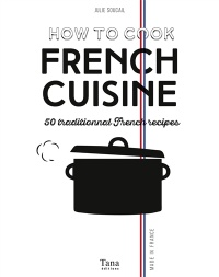 Vignette du livre How to cook french cuisine: 50 french traditionnals recipes