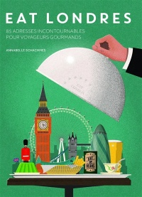 Vignette du livre Eat Londres : 100 adresses incontournables pr touristes gourmands - Annabelle Schachmes