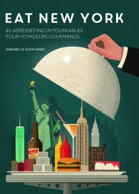 Vignette du livre Eat New York :100 adresses incontournables pr touristes gourmands