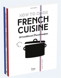 Vignette du livre How to Cook French Cuisine : 50 Traditional French Recipes