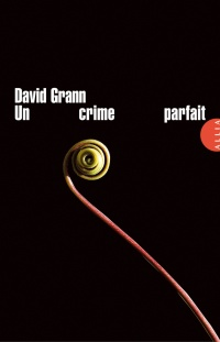 Un crime parfait - David Grann