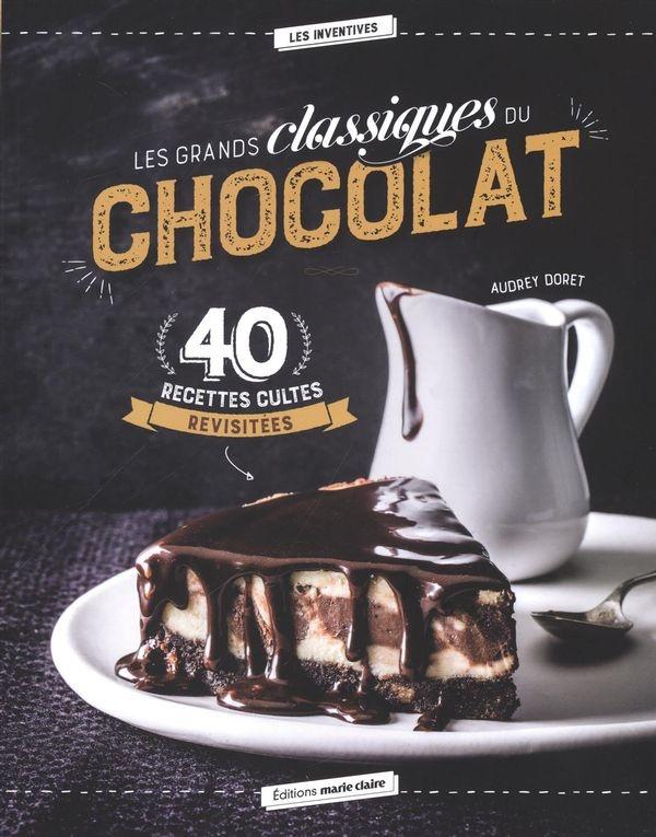 Les grands classiques du chocolat 40 recettes culte - Livre cuisine marque culte ...