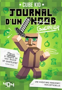Journal d'un noob T.1 : Guerrier - Cube Kid