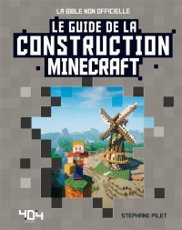 Vignette du livre Le guide de la construction Minecraft. La bible non officielle