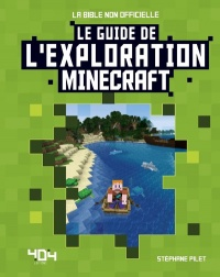 Vignette du livre Le guide de l'exploration Minecraft : la bible non officielle