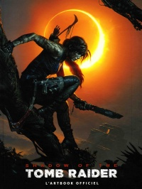 Shadow of the Tomb Raider : l'artbook officiel - Paul  Davies