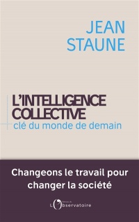 L'intelligence collective, clé du monde de demain - Jean Staune