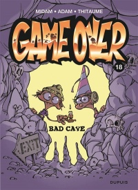 Vignette du livre Game over T.18: Bad cave -  Midam,  Adam,  Thitaume